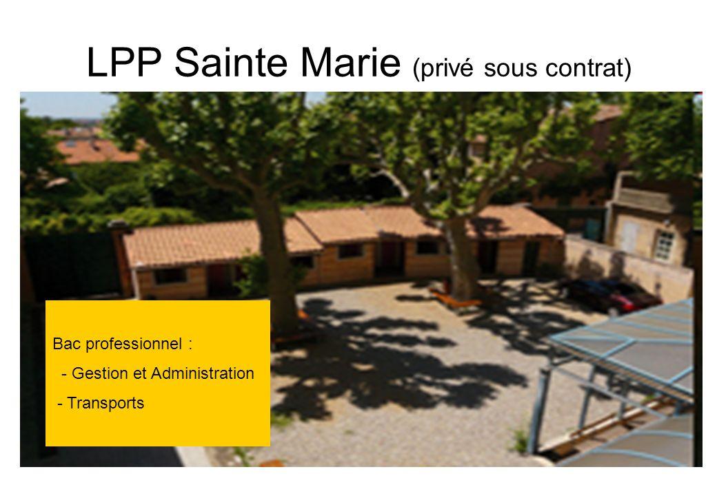 LPP Sainte Marie (privé sous contrat) Bac professionnel : - Gestion et Administration - Transports