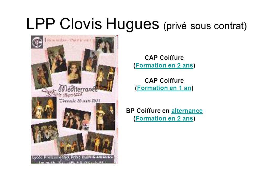 LPP Clovis Hugues (privé sous contrat) CAP Coiffure (Formation en 2 ans)Formation en 2 ans CAP Coiffure (Formation en 1 an)Formation en 1 an BP Coiffu