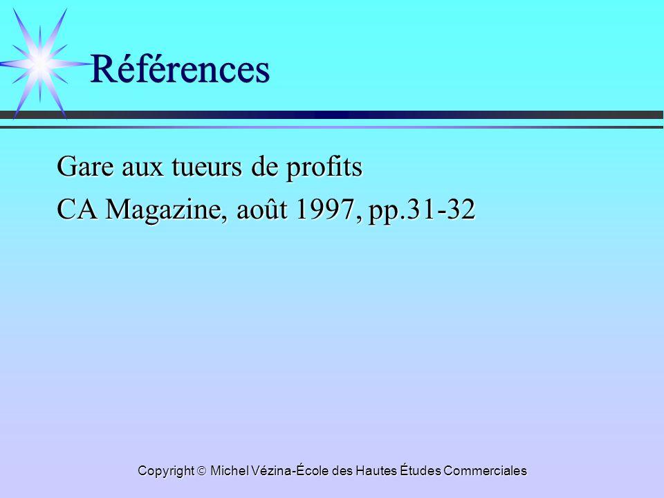 Copyright Michel Vézina-École des Hautes Études Commerciales Références Gare aux tueurs de profits CA Magazine, août 1997, pp.31-32