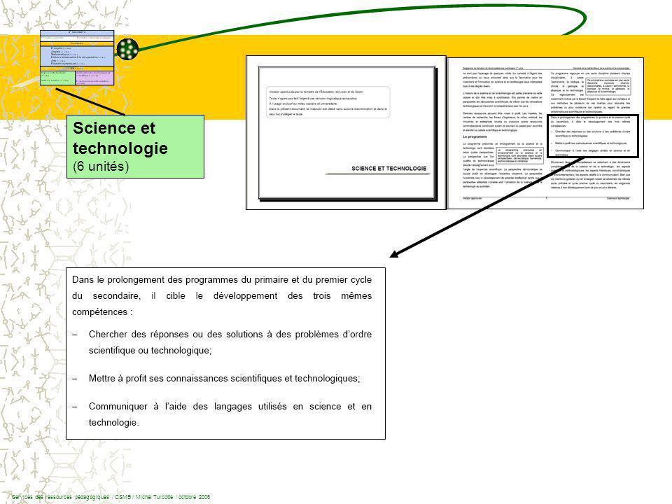 Science et technologie (6 unités) Services des ressources pédagogiques / CSMB / Michel Turcotte / octobre 2006