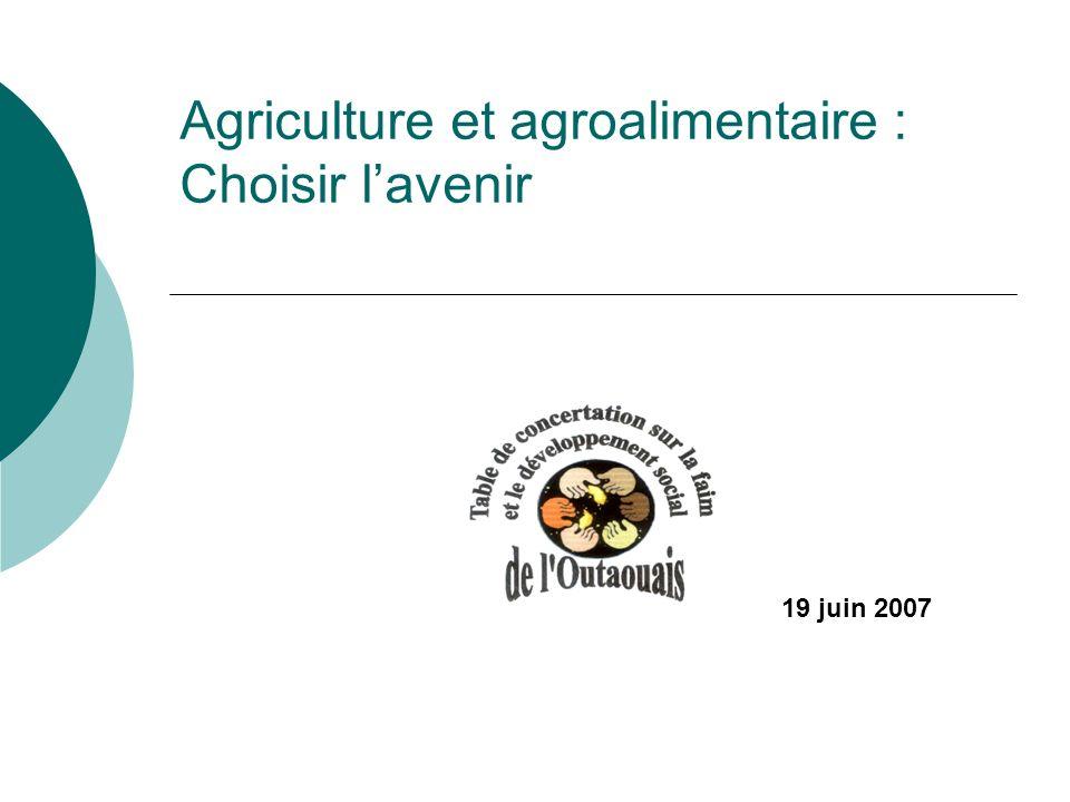 Agriculture et agroalimentaire : Choisir lavenir 19 juin 2007