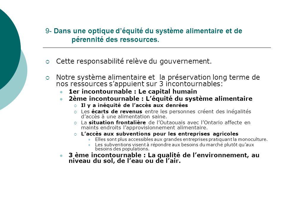 9- Dans une optique déquité du système alimentaire et de pérennité des ressources.