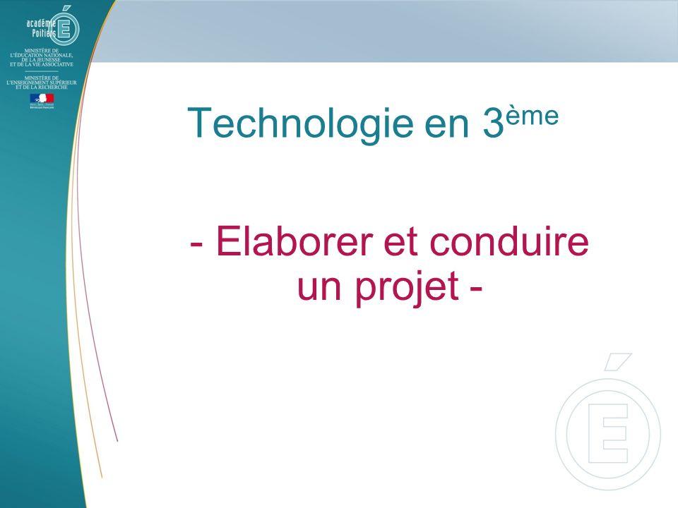 Technologie en 3 ème - Elaborer et conduire un projet -