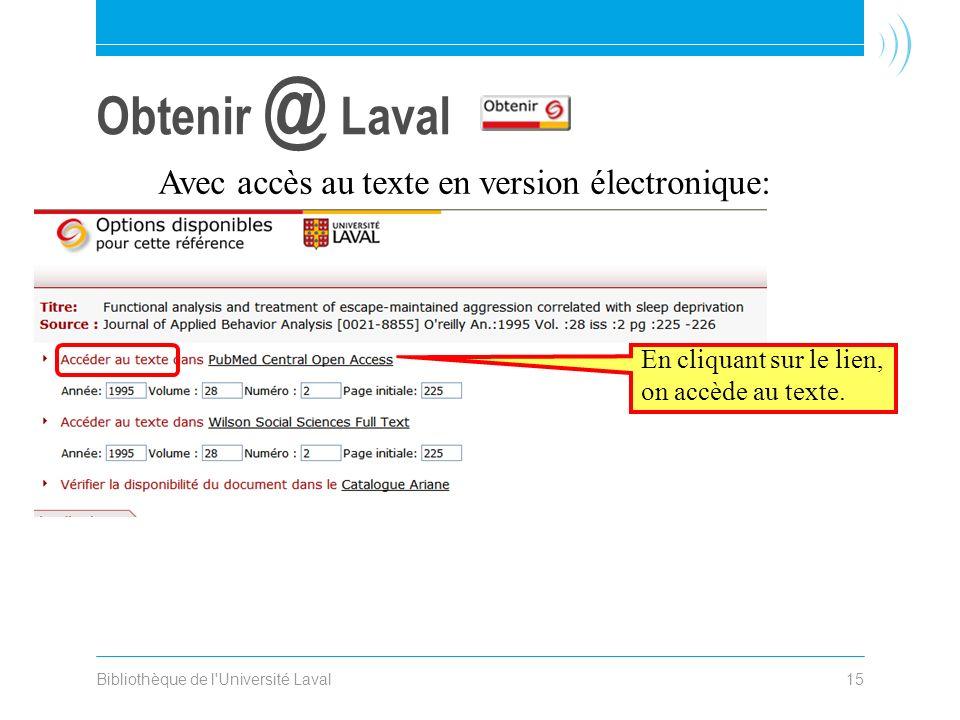Bibliothèque de l'Université Laval15 Obtenir @ Laval En cliquant sur le lien, on accède au texte. Avec accès au texte en version électronique: