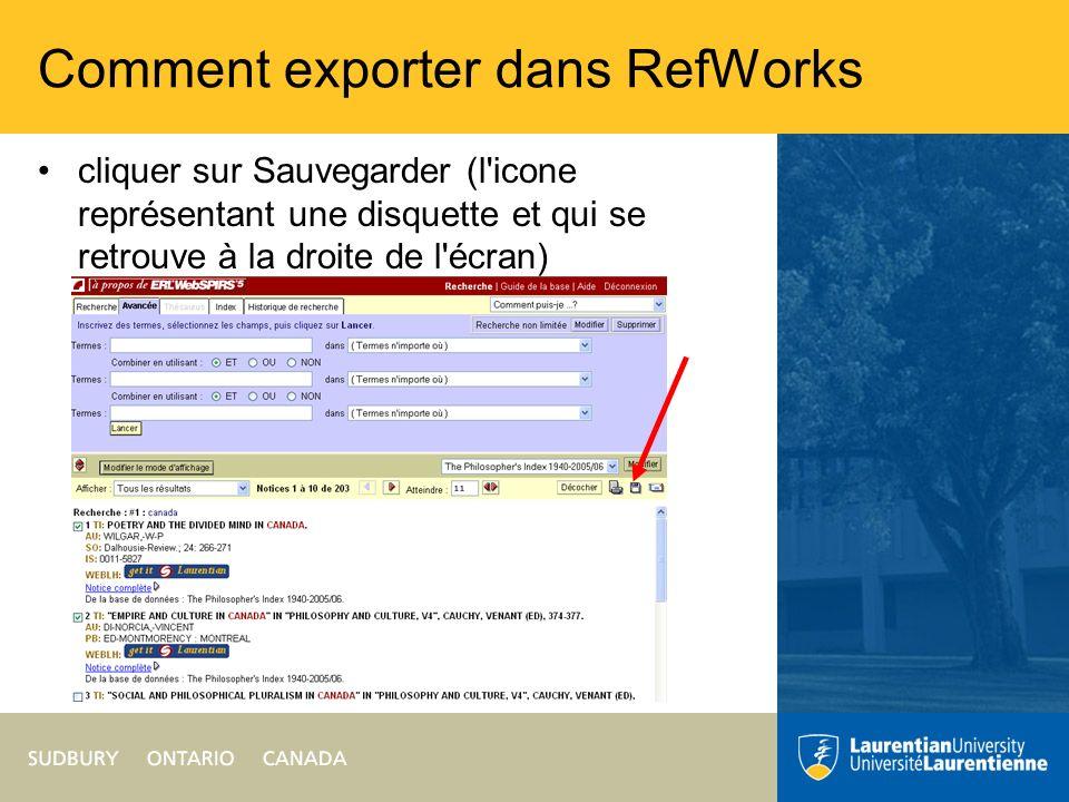 Comment exporter dans RefWorks cliquer sur Sauvegarder (l icone représentant une disquette et qui se retrouve à la droite de l écran)