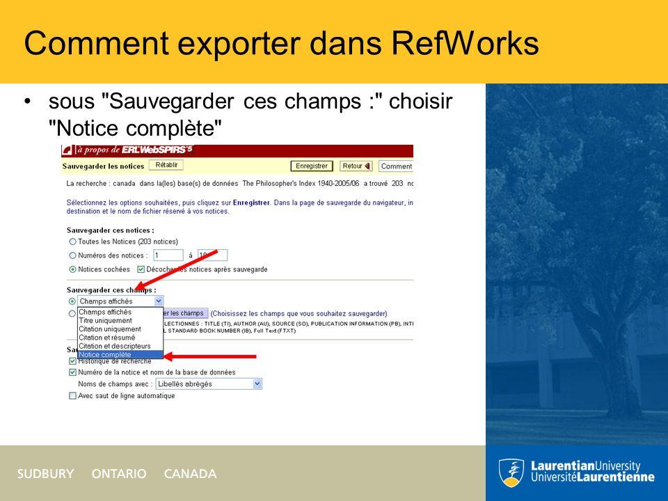 Comment exporter dans RefWorks sous Sauvegarder ces champs : choisir Notice complète