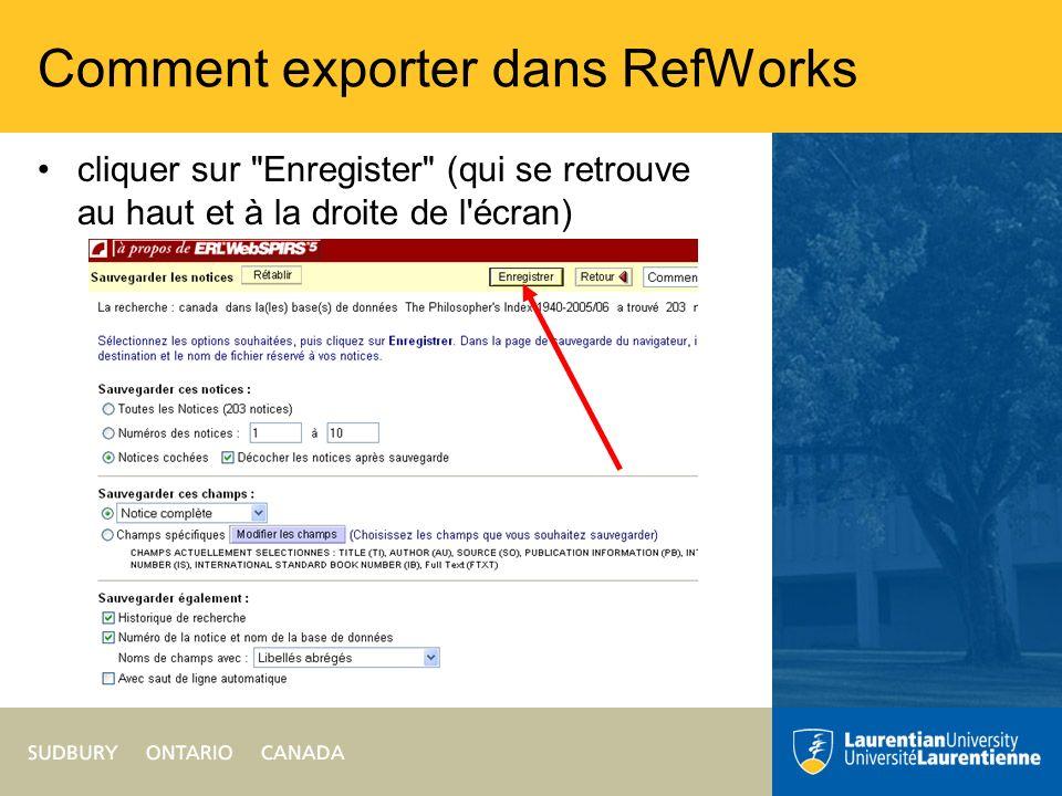 Comment exporter dans RefWorks cliquer sur Enregister (qui se retrouve au haut et à la droite de l écran)