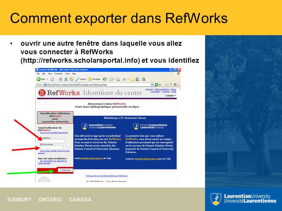 Comment exporter dans RefWorks ouvrir une autre fenêtre dans laquelle vous allez vous connecter à RefWorks (http://refworks.scholarsportal.info) et vous identifiez