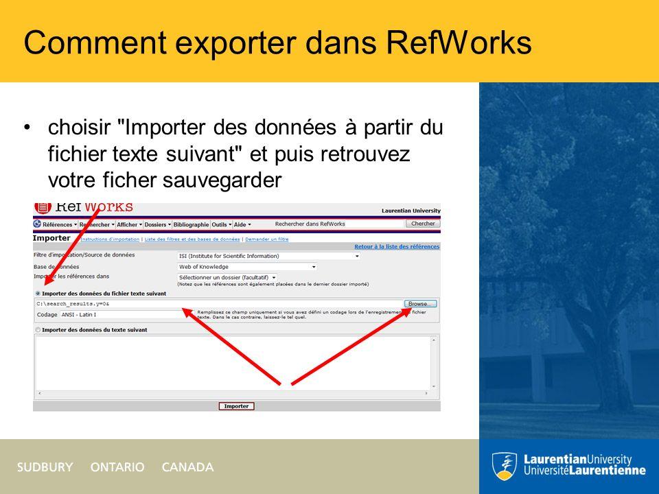 Comment exporter dans RefWorks choisir Importer des données à partir du fichier texte suivant et puis retrouvez votre ficher sauvegarder