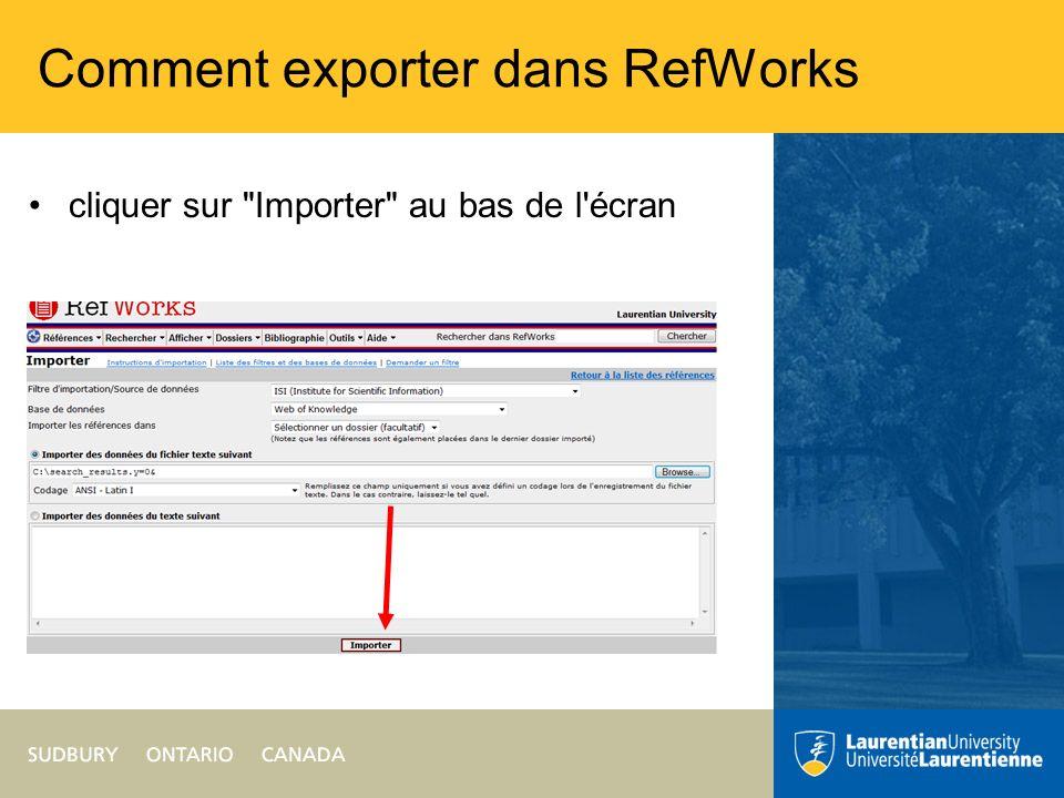 Comment exporter dans RefWorks cliquer sur Importer au bas de l écran