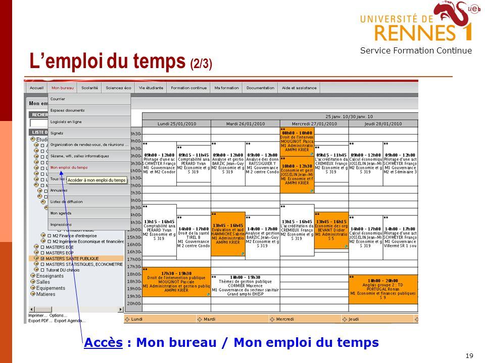 Service Formation Continue 19 Lemploi du temps (2/3) Accès : Mon bureau / Mon emploi du temps