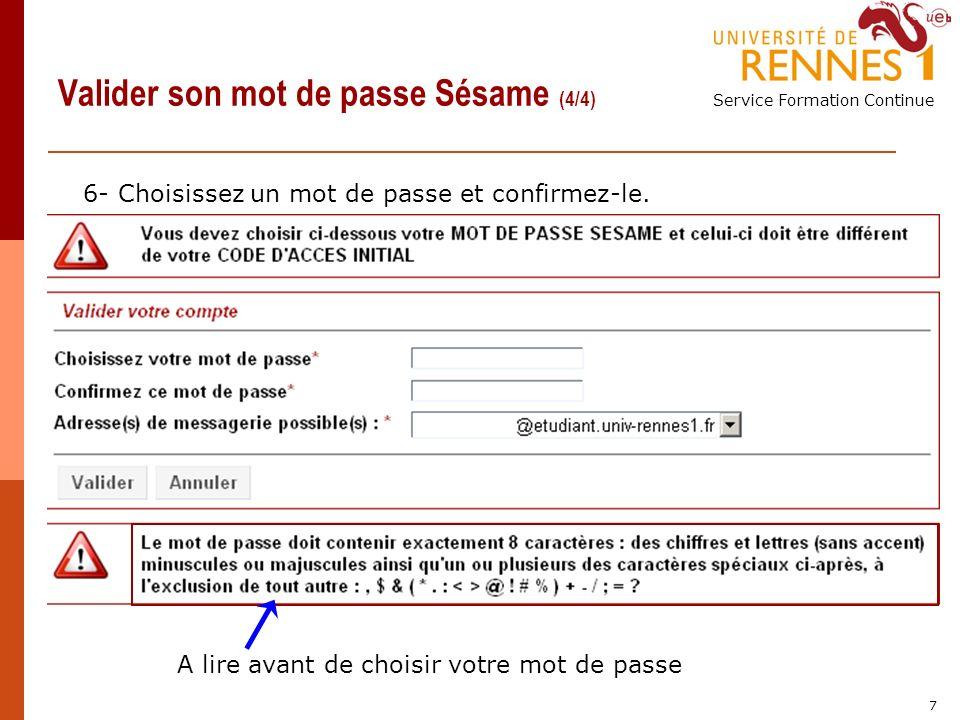 Service Formation Continue 7 Valider son mot de passe Sésame (4/4) 6- Choisissez un mot de passe et confirmez-le.