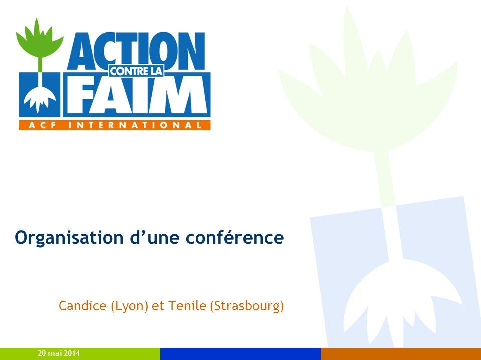20 mai 2014 Candice (Lyon) et Tenile (Strasbourg) Organisation dune conférence