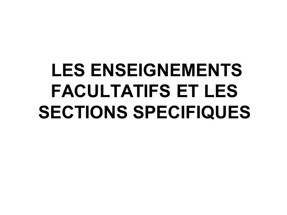 LES ENSEIGNEMENTS FACULTATIFS ET LES SECTIONS SPECIFIQUES