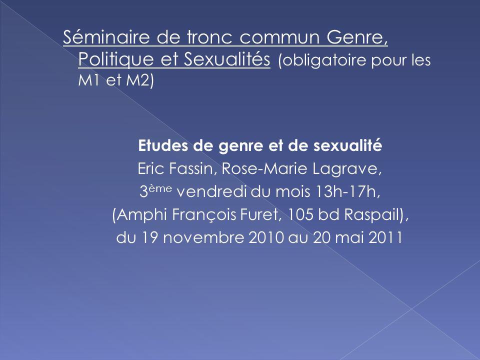 Séminaire de tronc commun Genre, Politique et Sexualités (obligatoire pour les M1 et M2) Etudes de genre et de sexualité Eric Fassin, Rose-Marie Lagra