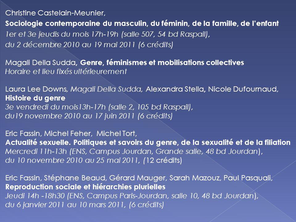Christine Castelain-Meunier, Sociologie contemporaine du masculin, du féminin, de la famille, de lenfant 1er et 3e jeudis du mois 17h-19h (salle 507,