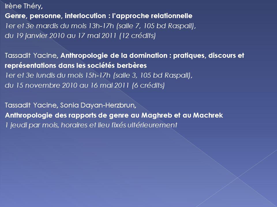Irène Théry, Genre, personne, interlocution : lapproche relationnelle 1er et 3e mardis du mois 13h-17h (salle 7, 105 bd Raspail), du 19 janvier 2010 a