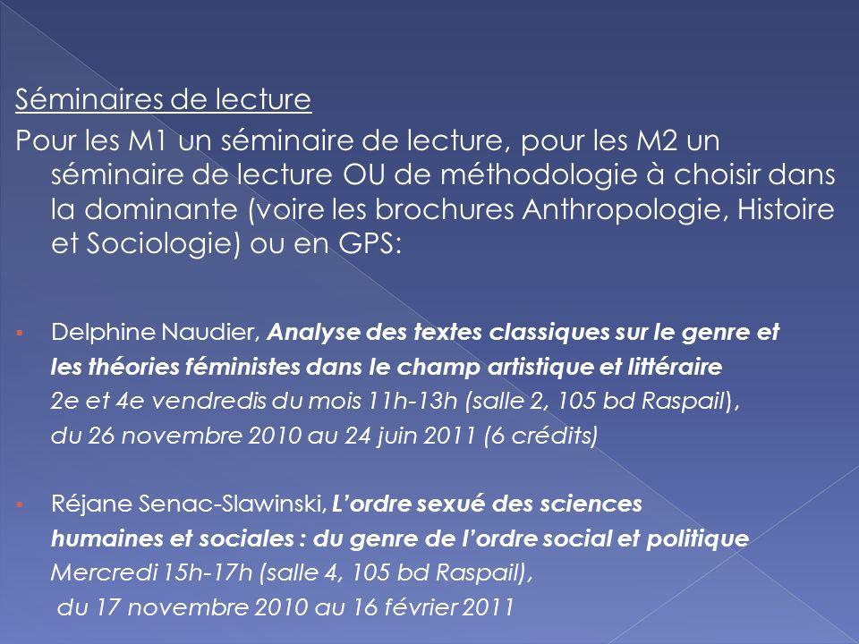 Séminaires de lecture Pour les M1 un séminaire de lecture, pour les M2 un séminaire de lecture OU de méthodologie à choisir dans la dominante (voire l