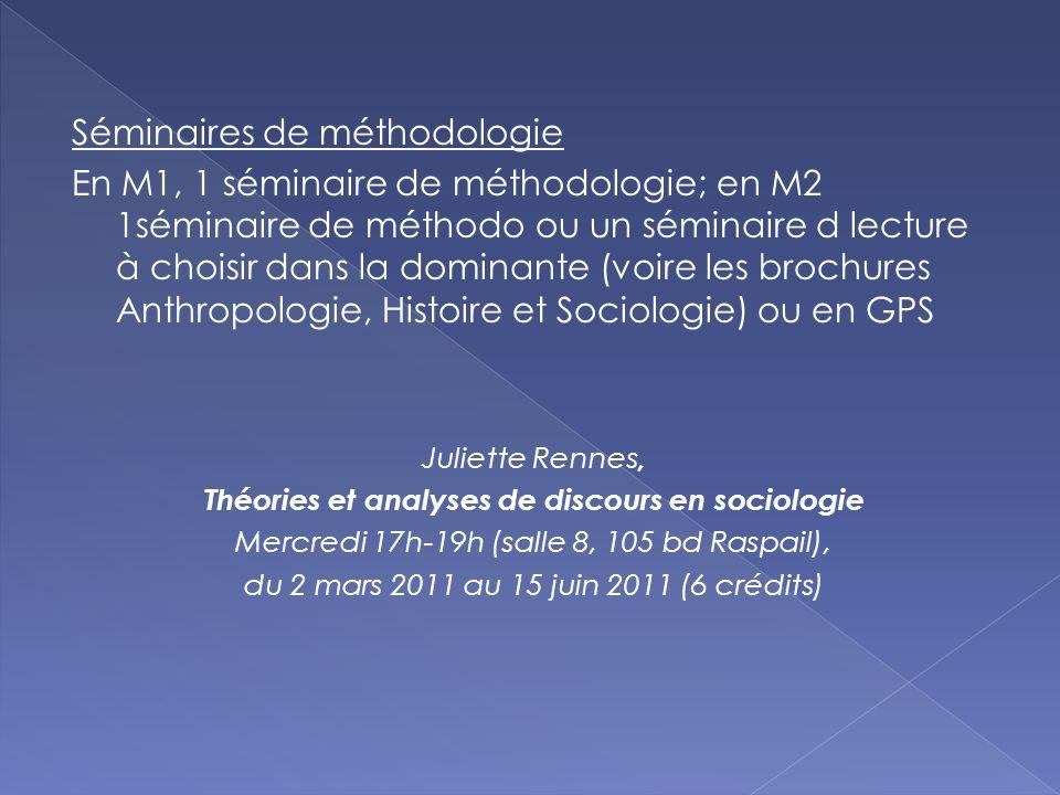 Séminaires de méthodologie En M1, 1 séminaire de méthodologie; en M2 1séminaire de méthodo ou un séminaire d lecture à choisir dans la dominante (voir