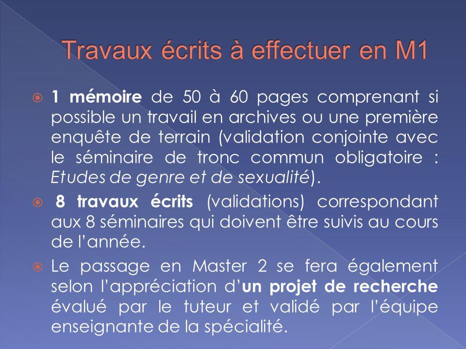 1 mémoire de 50 à 60 pages comprenant si possible un travail en archives ou une première enquête de terrain (validation conjointe avec le séminaire de