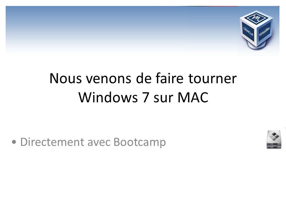 Nous venons de faire tourner Windows 7 sur MAC Directement avec Bootcamp