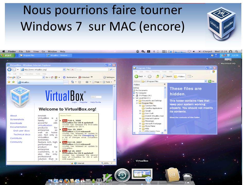Nous pourrions faire tourner Windows 7 sur MAC (encore) Une autre possibilité…