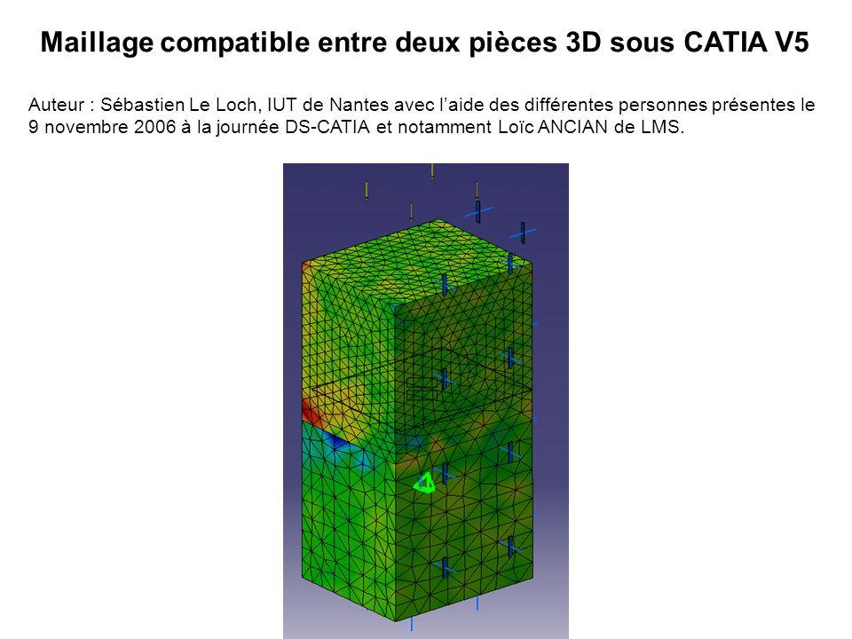 Exemple industriel : Un cube importé deux fois dans lassemblage avec une contrainte de coïncidence des plans Conditions aux limites : Glissement surfacique sur 2 faces latérales (symétrie), sur le dessous, et force surfacique sur la partie supérieure.