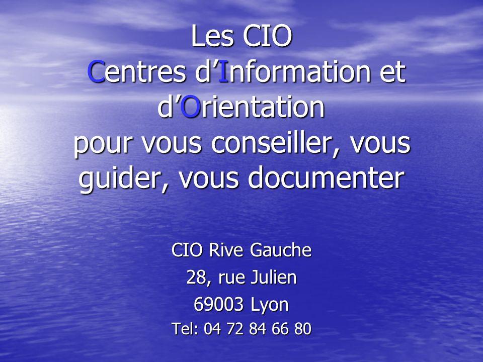 APRES LA CLASSE DE 3ème APRES LA CLASSE DE 3ème Centre dInformation et dOrientation Lyon Rive Gauche ANNEE 2013/2014