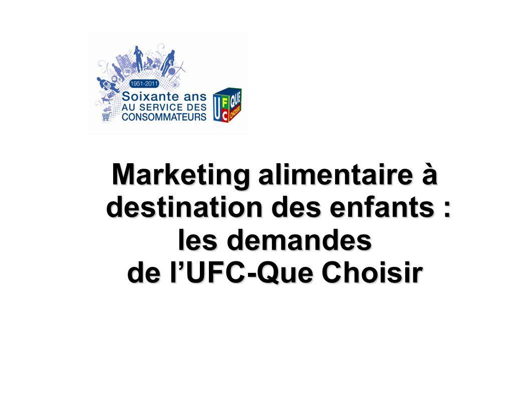 Marketing alimentaire à destination des enfants : destination des enfants : les demandes de lUFC-Que Choisir