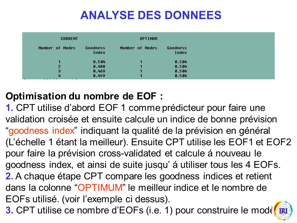 Le menu : Tools => Graphics => Scree plots Permet dafficher le pourcentage de variance associée á chaque EOF.