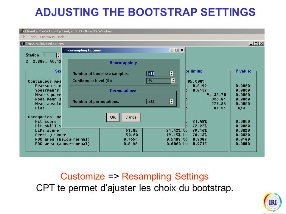 Customize => Resampling Settings CPT te permet dajuster les choix du bootstrap. ADJUSTING THE BOOTSTRAP SETTINGS