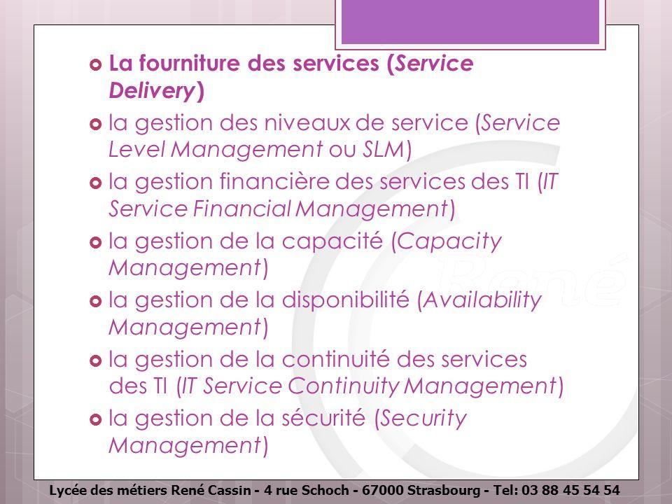 Lycée des métiers René Cassin - 4 rue Schoch - 67000 Strasbourg - Tel: 03 88 45 54 54 La fourniture des services ( Service Delivery ) la gestion des n