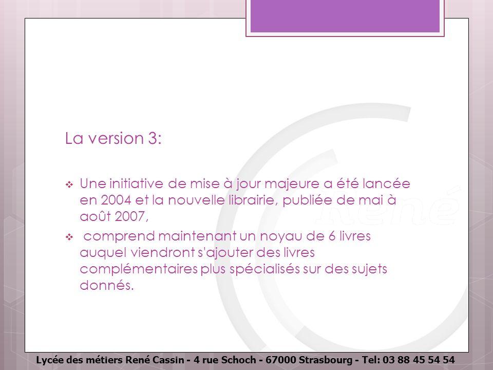 Lycée des métiers René Cassin - 4 rue Schoch - 67000 Strasbourg - Tel: 03 88 45 54 54 La version 3: Une initiative de mise à jour majeure a été lancée