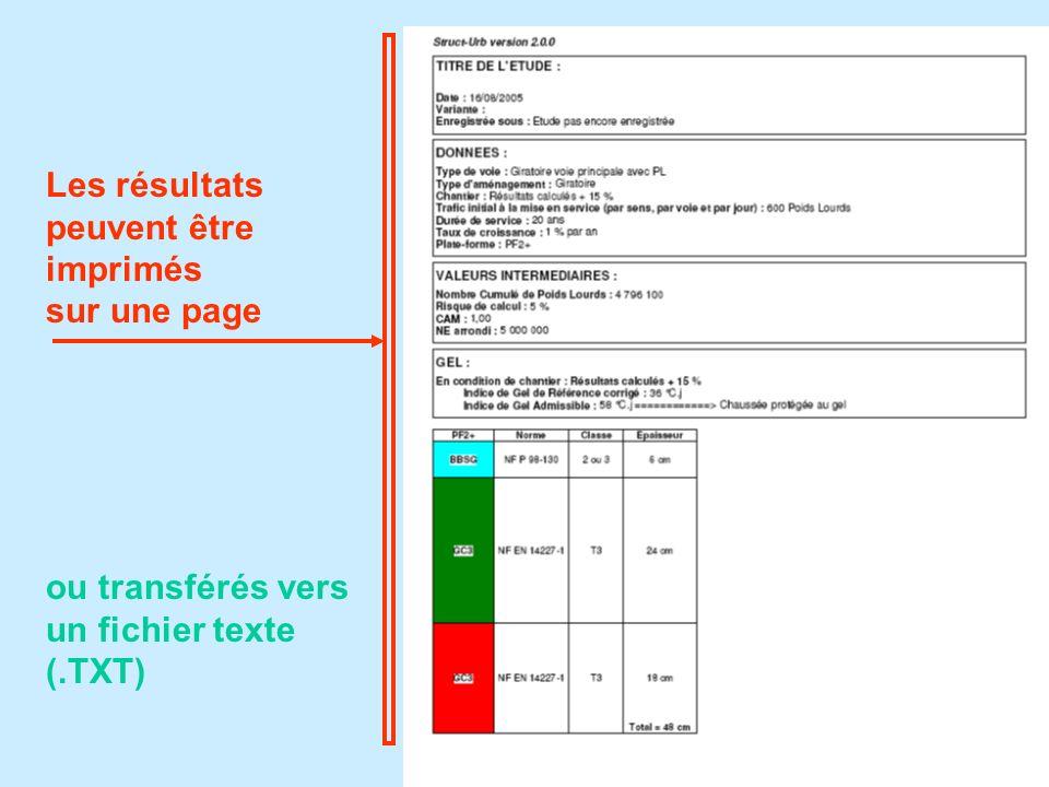 Les résultats peuvent être imprimés sur une page ou transférés vers un fichier texte (.TXT)