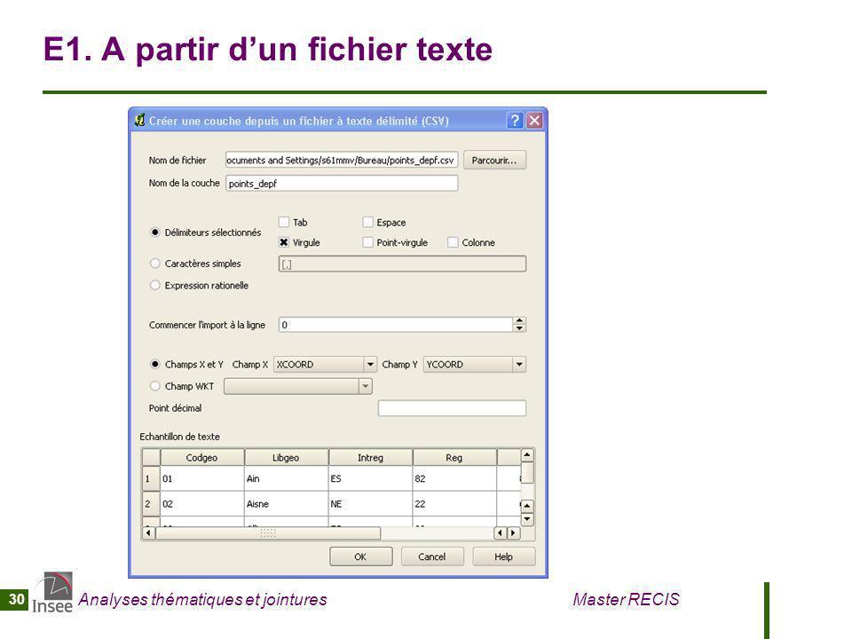 Analyses thématiques et jointures Master RECIS 30 E1. A partir dun fichier texte