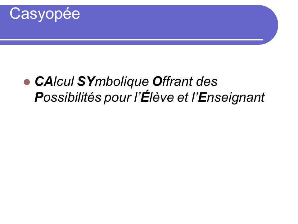 Casyopée CAlcul SYmbolique Offrant des Possibilités pour lÉlève et lEnseignant