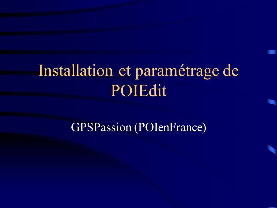 Installation et paramétrage de POIEdit GPSPassion (POIenFrance)
