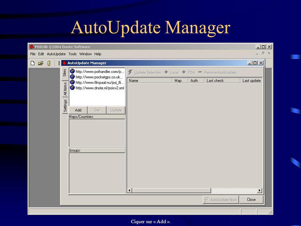 Menu AutoUpdate de POIEdit Choisir AutoUpdate Manager.