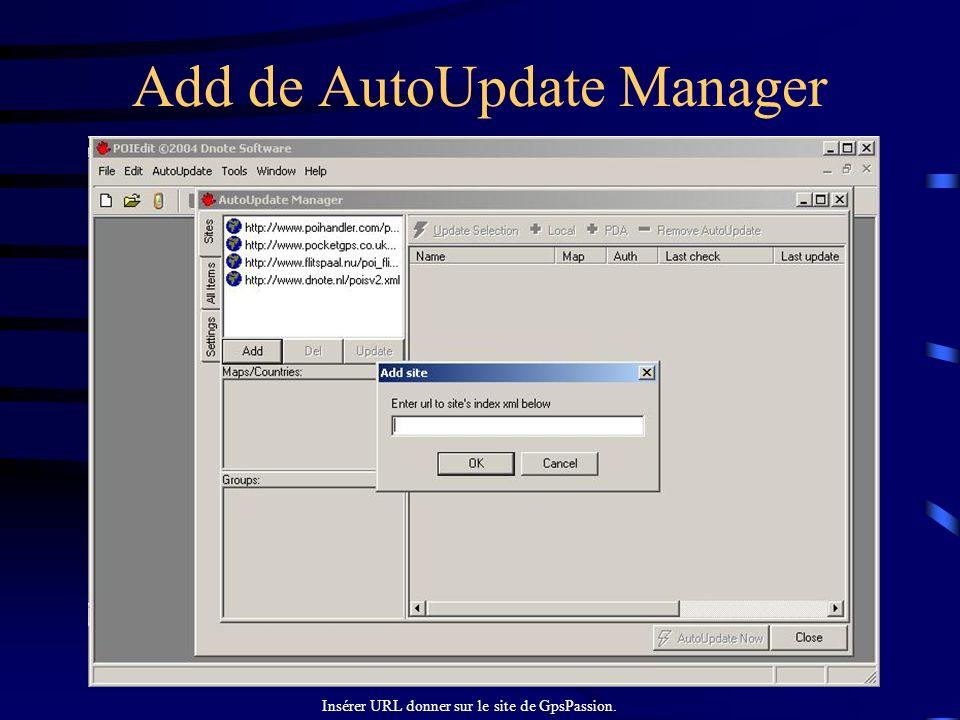 Add de AutoUpdate Manager Insérer URL donner sur le site de GpsPassion.