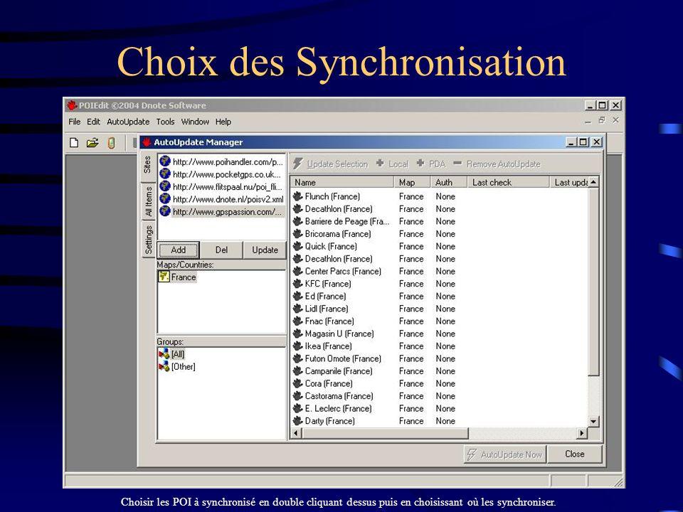 Choix des Synchronisation Choisir les POI à synchronisé en double cliquant dessus puis en choisissant où les synchroniser.
