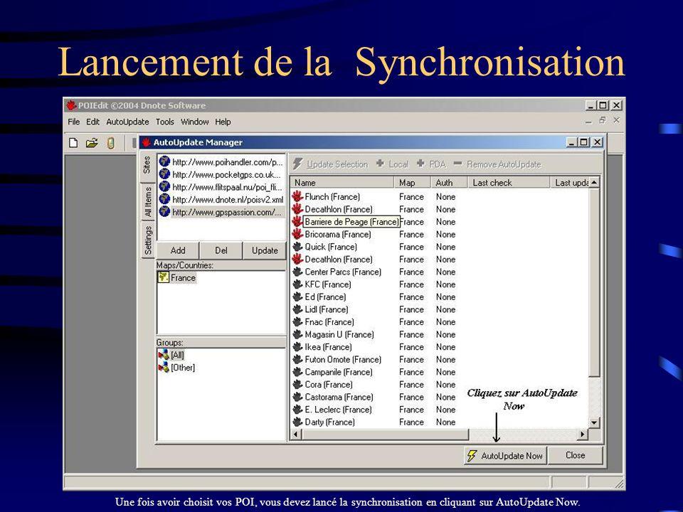 Lancement de la Synchronisation Une fois avoir choisit vos POI, vous devez lancé la synchronisation en cliquant sur AutoUpdate Now.