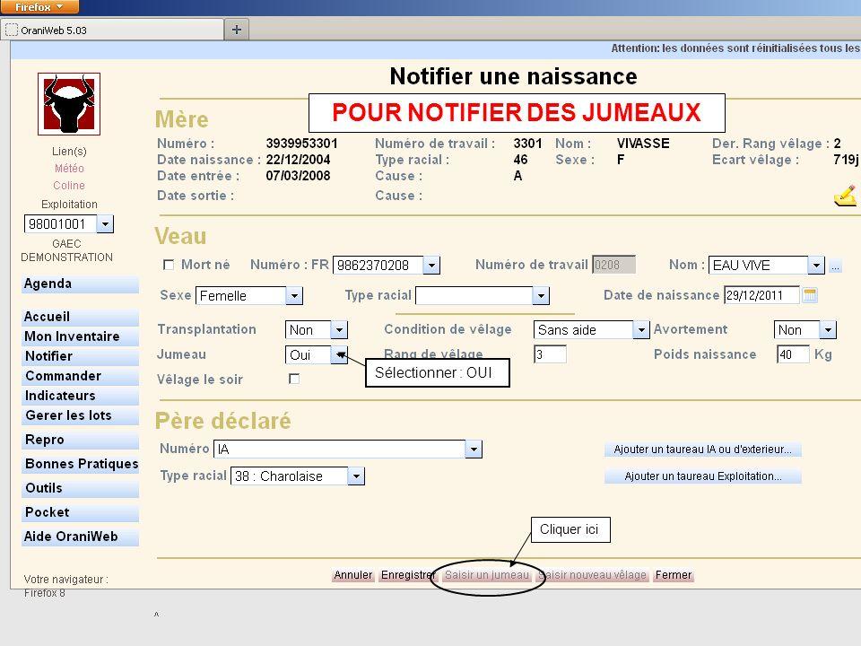 POUR NOTIFIER DES JUMEAUX Sélectionner : OUI Cliquer ici