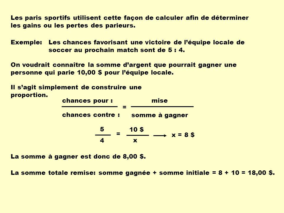 Les paris sportifs utilisent cette façon de calculer afin de déterminer les gains ou les pertes des parieurs. Exemple:Les chances favorisant une victo