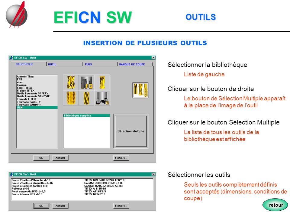 EFICN SW OUTILS OUTILS Sélectionner la bibliothèque Cliquer sur le bouton de droite Liste de gauche Le bouton de Sélection Multiple apparaît à la plac