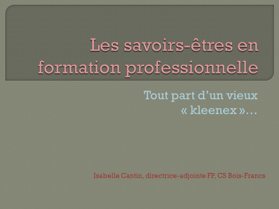 Tout part dun vieux « kleenex »… Isabelle Cantin, directrice-adjointe FP, CS Bois-Francs