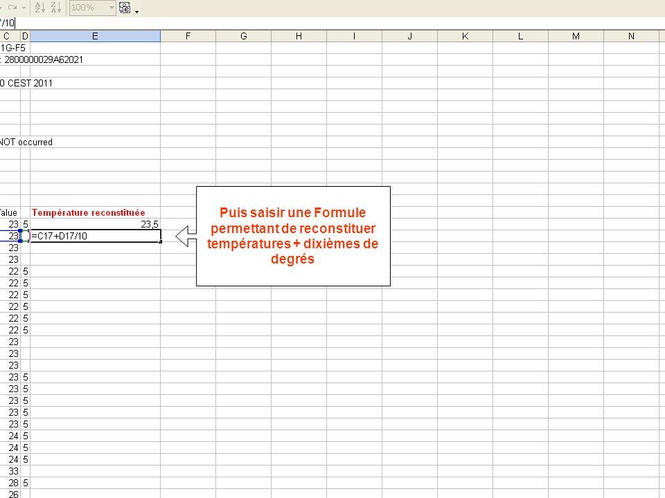 Puis saisir une Formule permettant de reconstituer températures + dixièmes de degrés