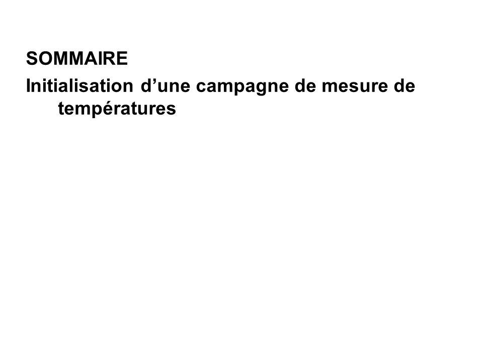 SOMMAIRE Initialisation dune campagne de mesure de températures