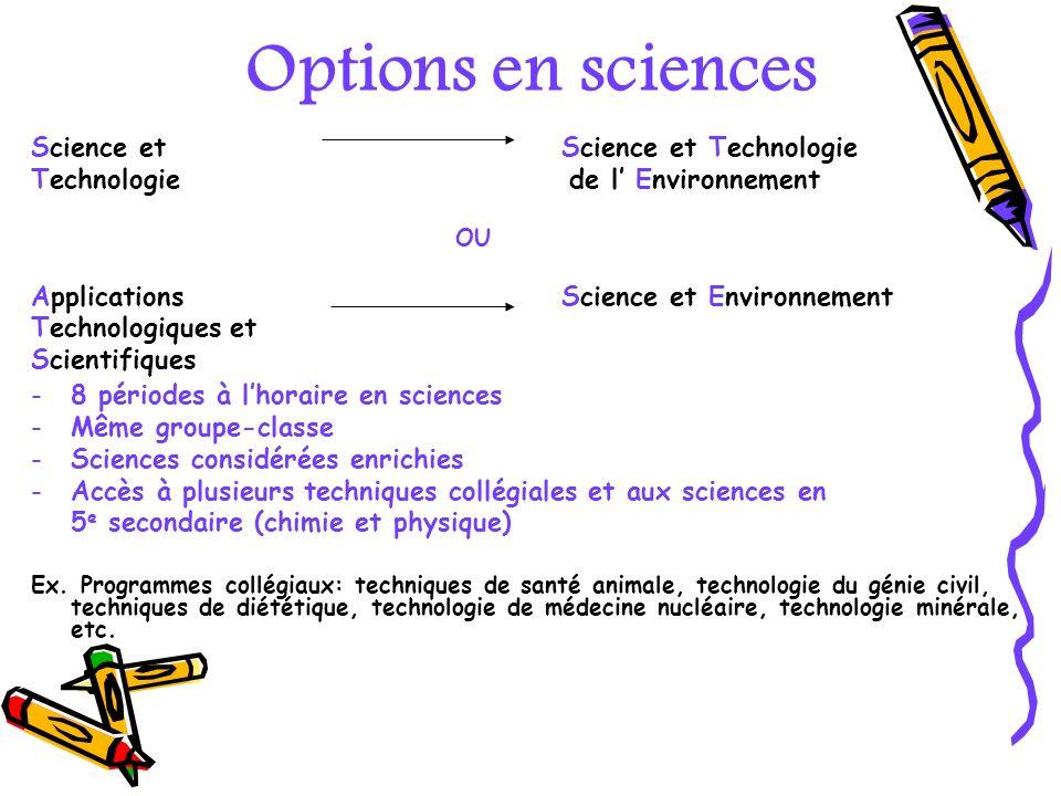 Options en sciences Science etScience et Technologie Technologie de l Environnement OU Applications Science et Environnement Technologiques et Scienti