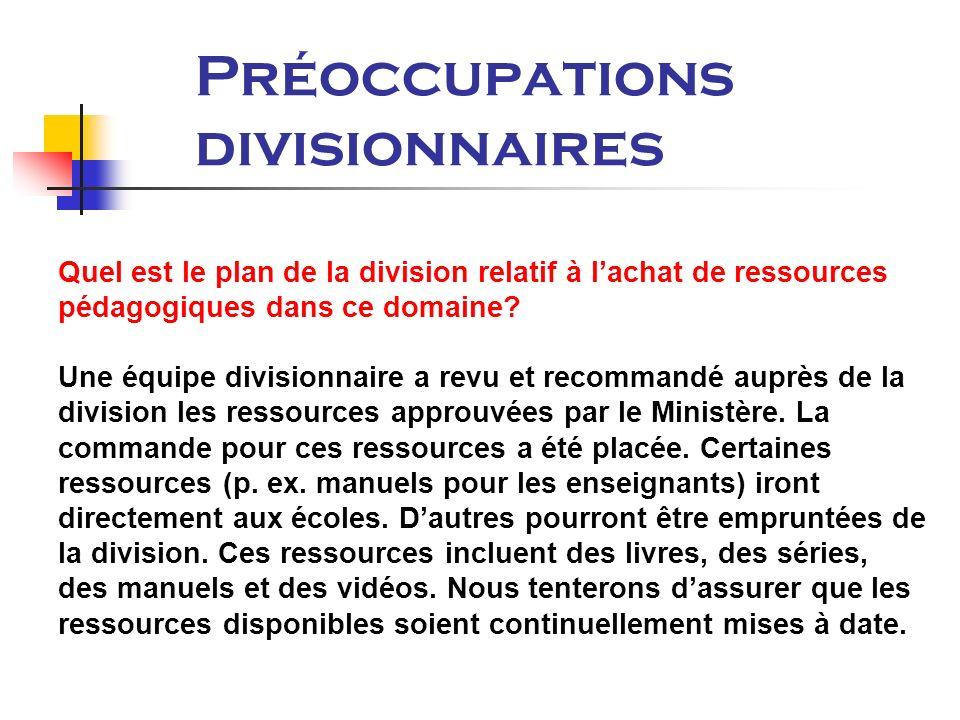 Préoccupations divisionnaires Quel est le plan de la division relatif à lachat de ressources pédagogiques dans ce domaine.