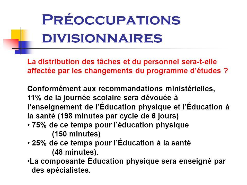 Préoccupations divisionnaires La distribution des tâches et du personnel sera-t-elle affectée par les changements du programme détudes .